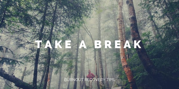 burnout recovery tips 2018